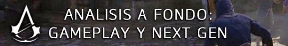 Analisia a fondo Asesinos gameplay y next gen